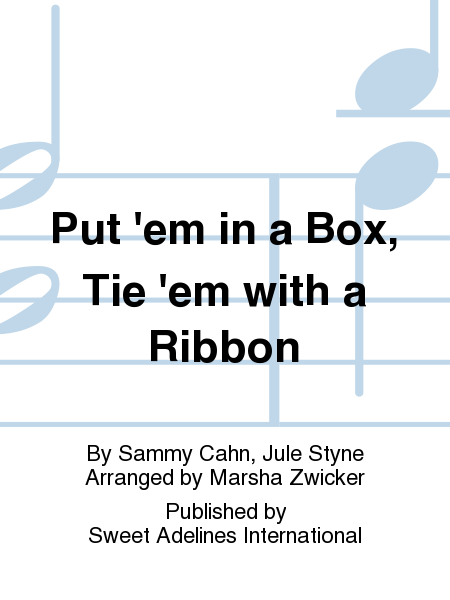 Put 'em in a Box, Tie 'em with a Ribbon