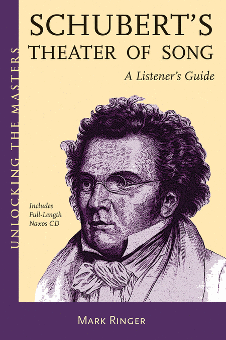 Schubert's Theater of Song - A Listener's Guide