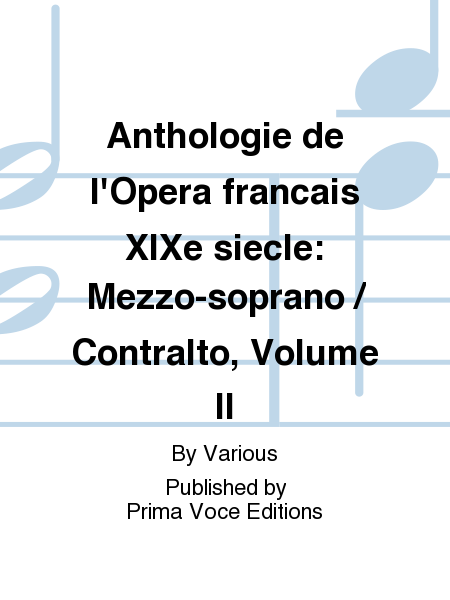 Anthologie de l'Opera francais XIXe siecle: Mezzo-soprano / Contralto, Volume II
