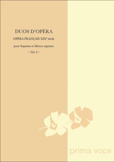 Duos d'Opera - Opera francais XIXe siecle: Soprano et Mezzo-soprano, Vol. I