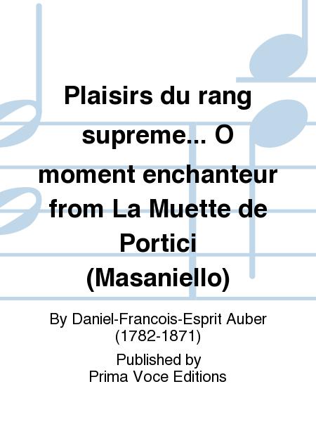 Plaisirs du rang supreme... O moment enchanteur from La Muette de Portici (Masaniello)