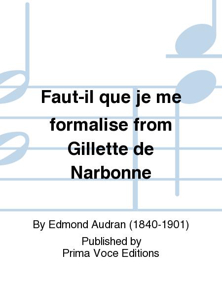Faut-il que je me formalise from Gillette de Narbonne