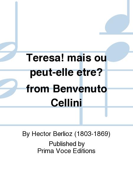 Teresa! mais ou peut-elle etre? from Benvenuto Cellini