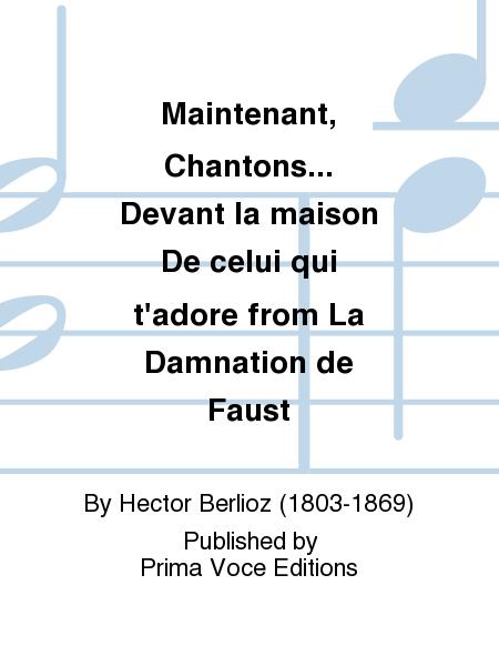 Maintenant, Chantons... Devant la maison De celui qui t'adore from La Damnation de Faust