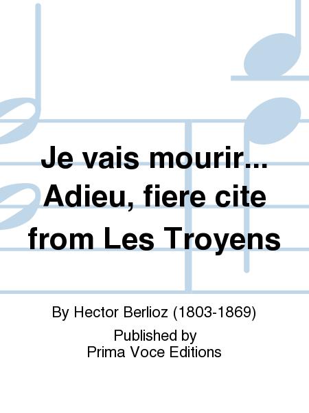 Je vais mourir... Adieu, fiere cite from Les Troyens