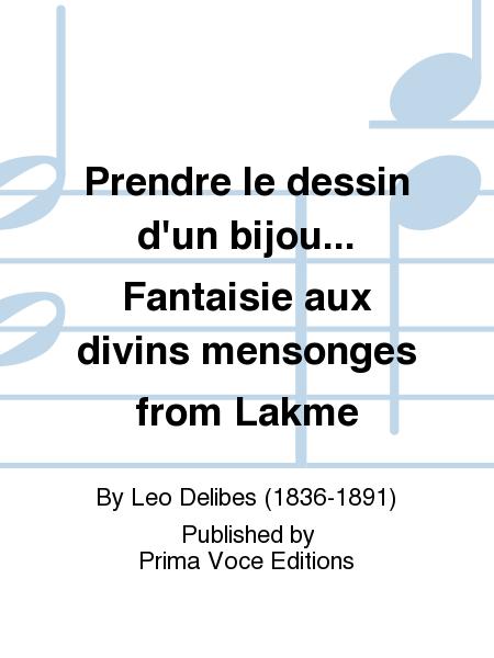 Prendre le dessin d'un bijou... Fantaisie aux divins mensonges from Lakme