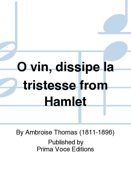O vin, dissipe la tristesse from Hamlet