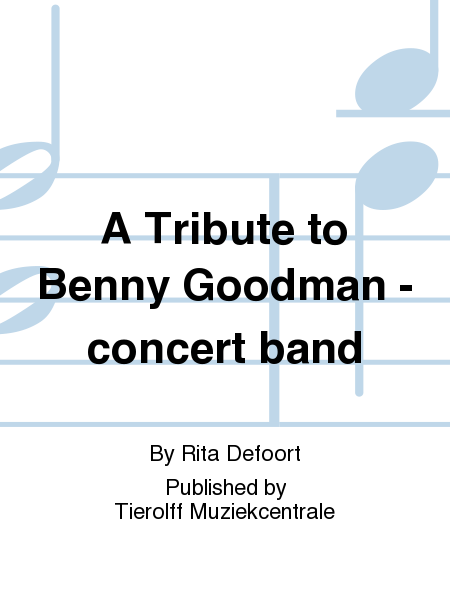 A Tribute to Benny Goodman - concert band