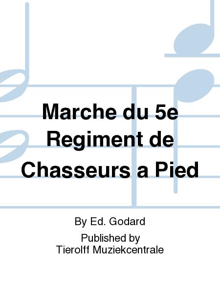 Marche du 5e Regiment de Chasseurs a Pied