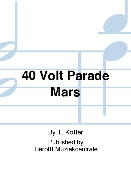 40 Volt Parade Mars