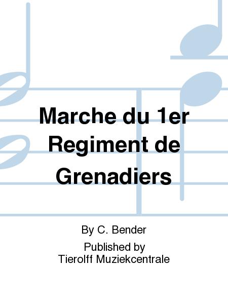 Marche du 1er Regiment de Grenadiers