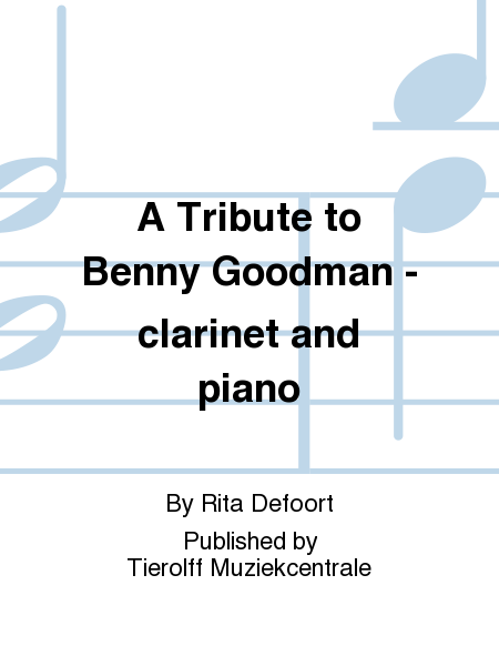 A Tribute to Benny Goodman - clarinet and piano