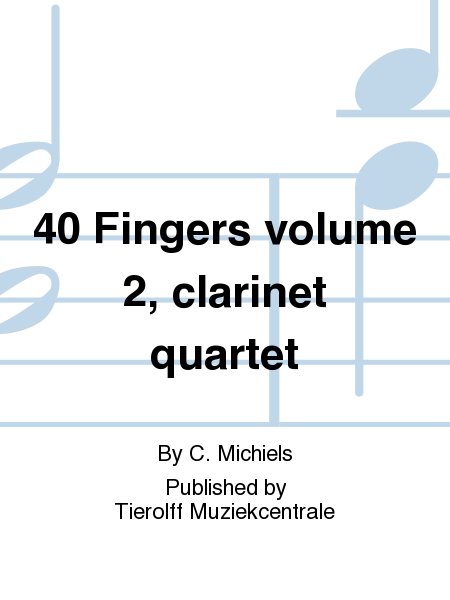 40 Fingers volume 2, clarinet quartet