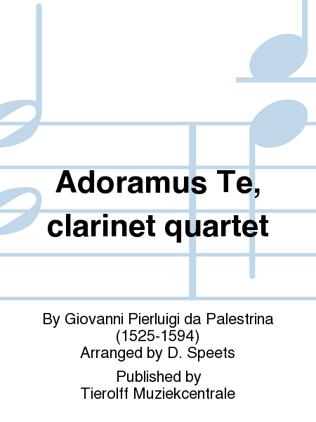 Adoramus Te, clarinet quartet