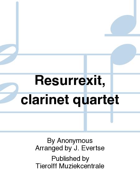 Resurrexit, clarinet quartet