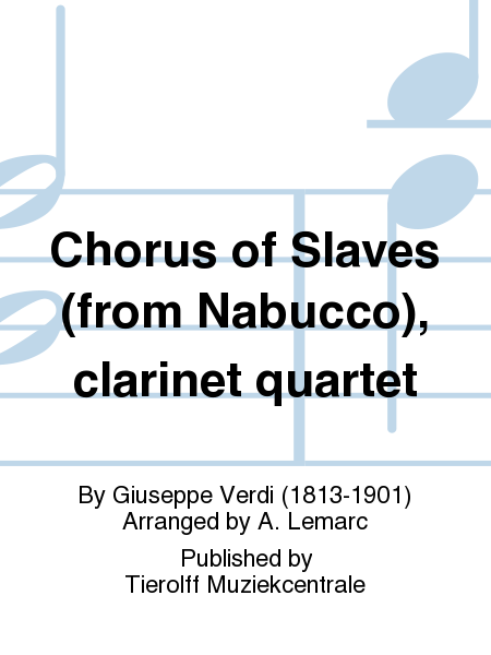 Chorus of Slaves (from Nabucco), clarinet quartet