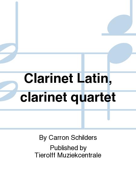 Clarinet Latin, clarinet quartet