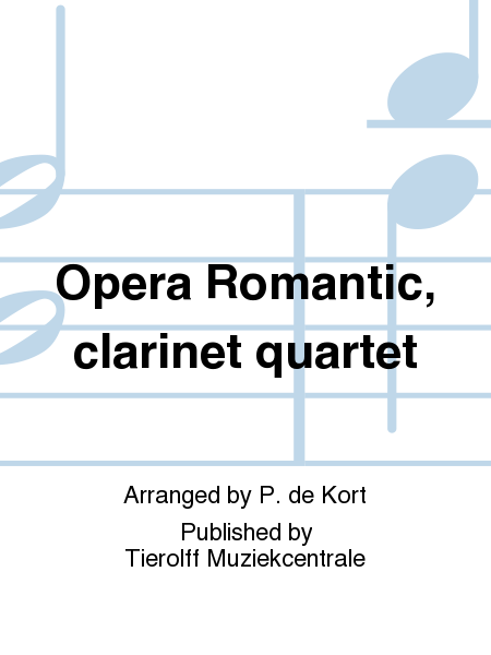 Opera Romantic, clarinet quartet