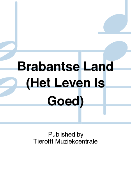 Brabantse Land (Het Leven Is Goed)