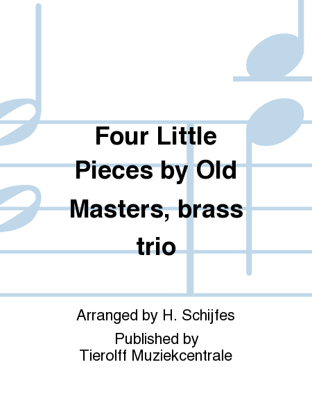 Four Little Pieces by Old Masters, brass trio