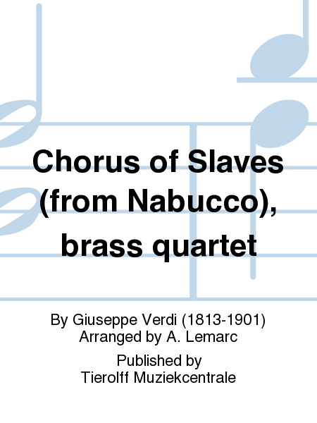 Chorus of Slaves (from Nabucco), brass quartet