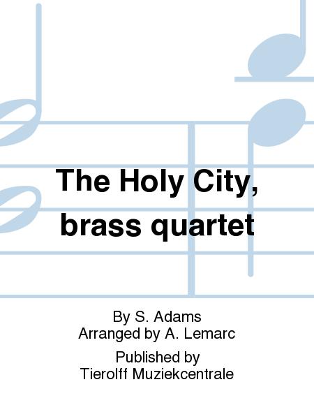 The Holy City, brass quartet