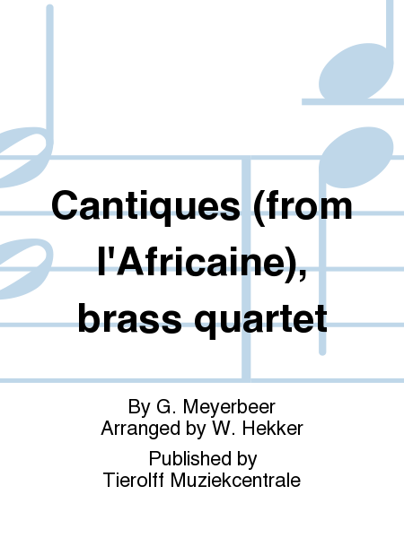 Cantiques (from l'Africaine), brass quartet