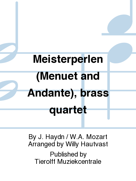 Meisterperlen (Menuet and Andante), brass quartet