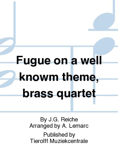 Fugue on a well knowm theme, brass quartet