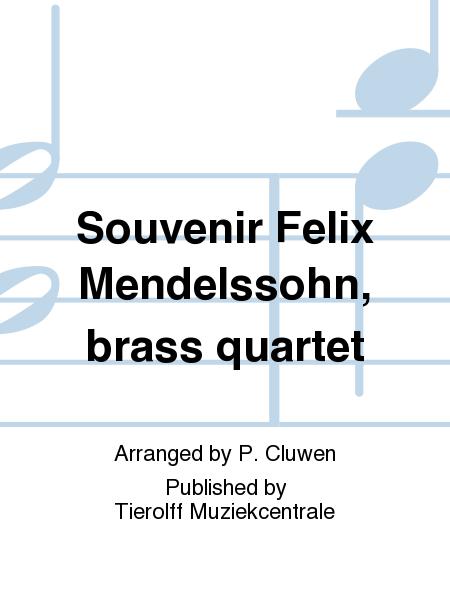 Souvenir Felix Mendelssohn, brass quartet