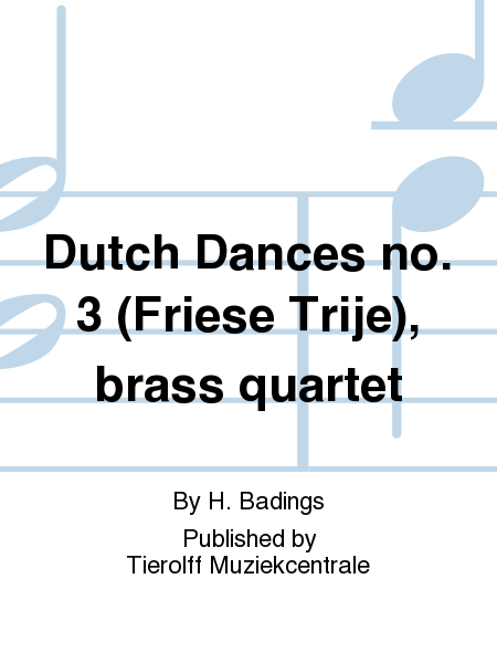 Dutch Dances no. 3 (Friese Trije), brass quartet
