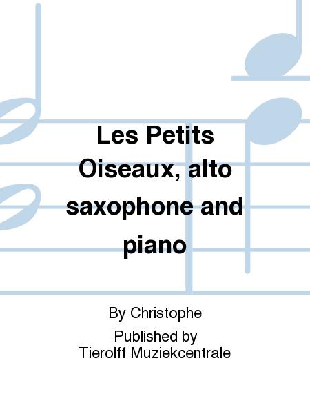 Les petits oiseaux alto saxophone and piano sheet music for Les petits oiseaux