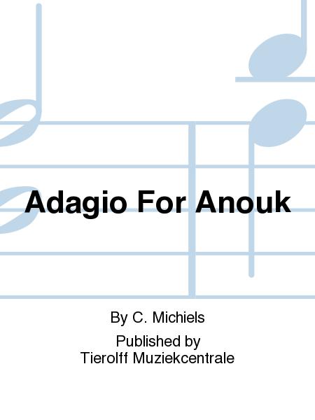Adagio For Anouk