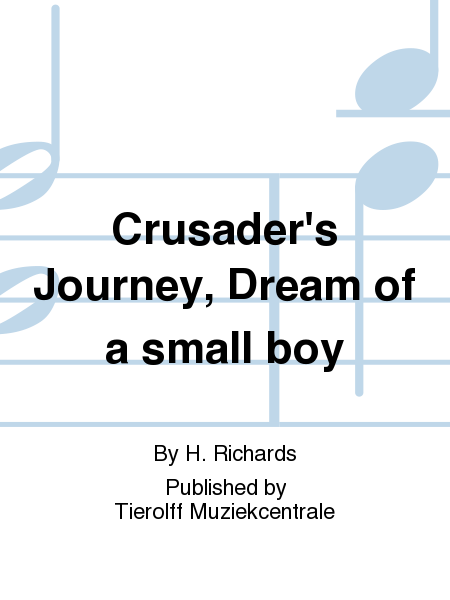 Crusader's Journey, Dream of a small boy