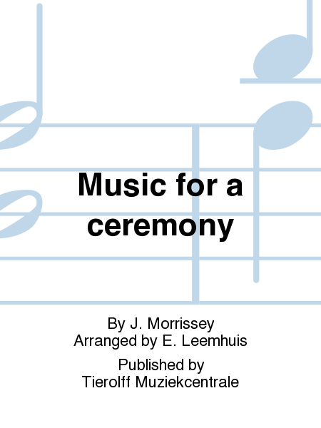 Music for a ceremony
