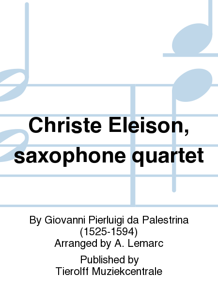 Christe Eleison, saxophone quartet