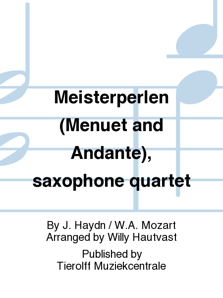 Meisterperlen (Menuet and Andante), saxophone quartet