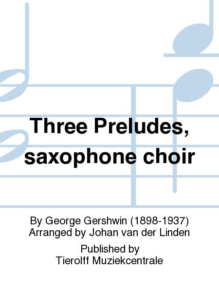 Three Preludes, saxophone choir