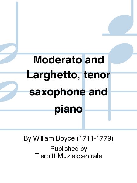 Moderato and Larghetto, tenor saxophone and piano