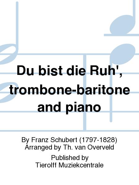 Du bist die Ruh', trombone-baritone and piano