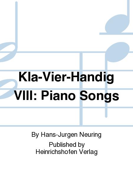 Kla-Vier-Hendig VIII: Piano Songs