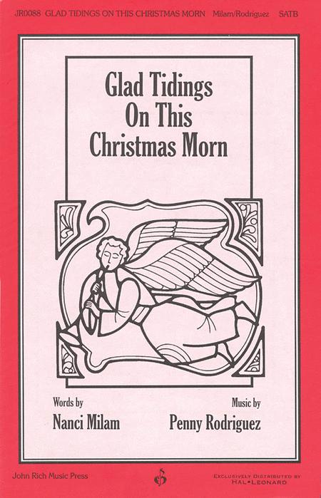 Glad Tidings On This Christmas Morn
