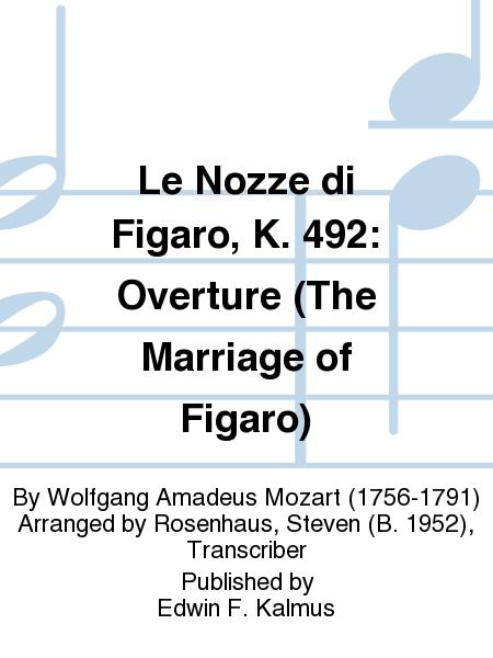 Le Nozze di Figaro, K. 492: Overture (The Marriage of Figaro)