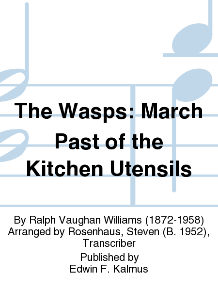 The Wasps: March Past of the Kitchen Utensils