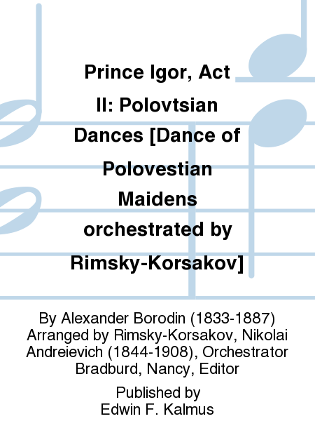 Prince Igor, Act II: Polovtsian Dances [Dance of Polovestian Maidens orchestrated by Rimsky-Korsakov]
