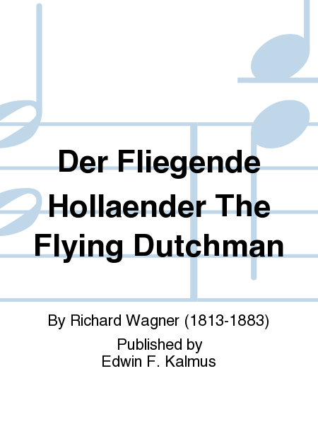 Der Fliegende Hollaender The Flying Dutchman