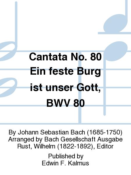 Cantata No. 80 Ein feste Burg ist unser Gott, BWV 80