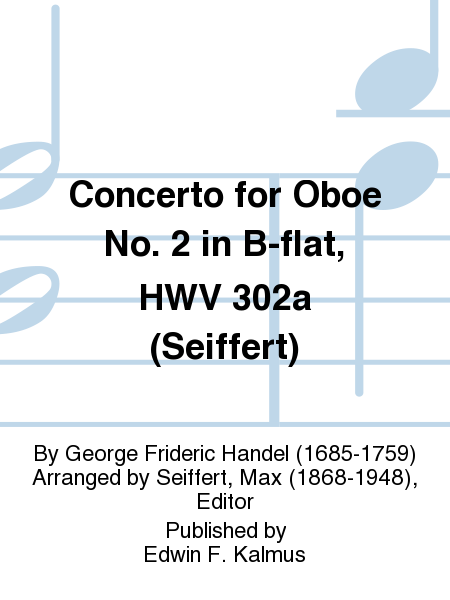 Concerto for Oboe No. 2 in B-flat, HWV 302a (Seiffert)
