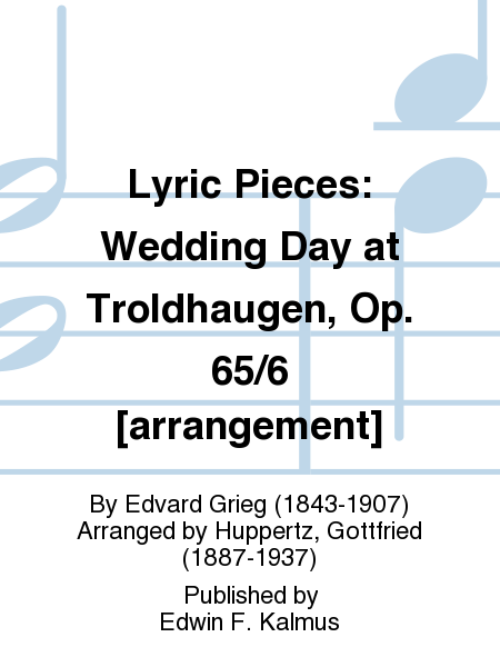 Lyric Pieces Wedding Day At Troldhaugen Op 65 6