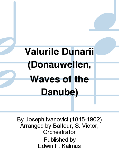 Valurile Dunarii (Donauwellen, Waves of the Danube)